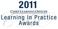 Chief Learning Officer 2011 Learning in Practice Awards